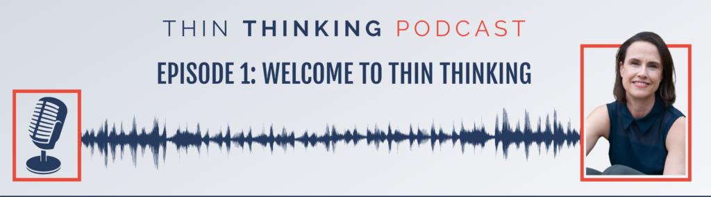Thin Thinking Episode 1